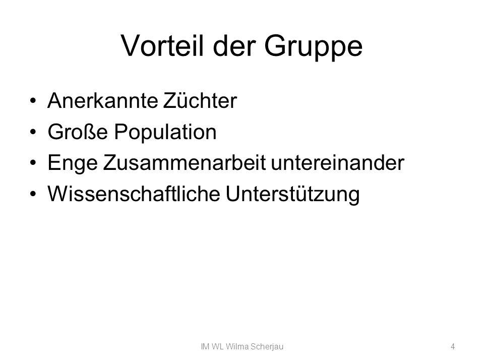 Vorteil der Gruppe Anerkannte Züchter Große Population