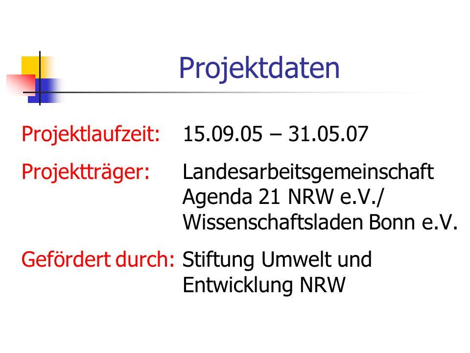 Projektdaten Projektlaufzeit: 15.09.05 – 31.05.07