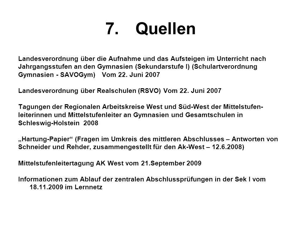 7. Quellen Landesverordnung über die Aufnahme und das Aufsteigen im Unterricht nach.
