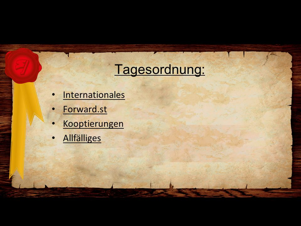 Tagesordnung: Internationales Forward.st Kooptierungen Allfälliges