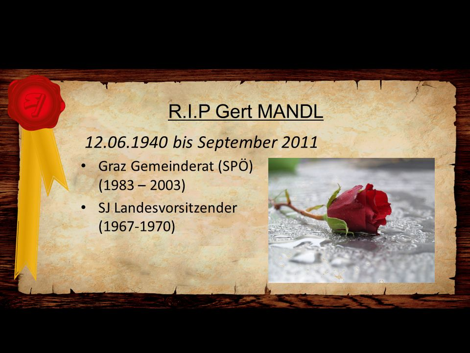 R.I.P Gert MANDL bis September 2011