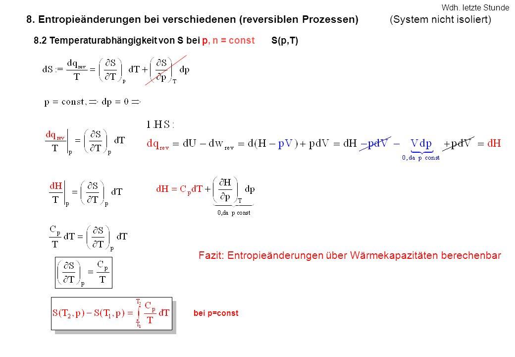 8. Entropieänderungen bei verschiedenen (reversiblen Prozessen)