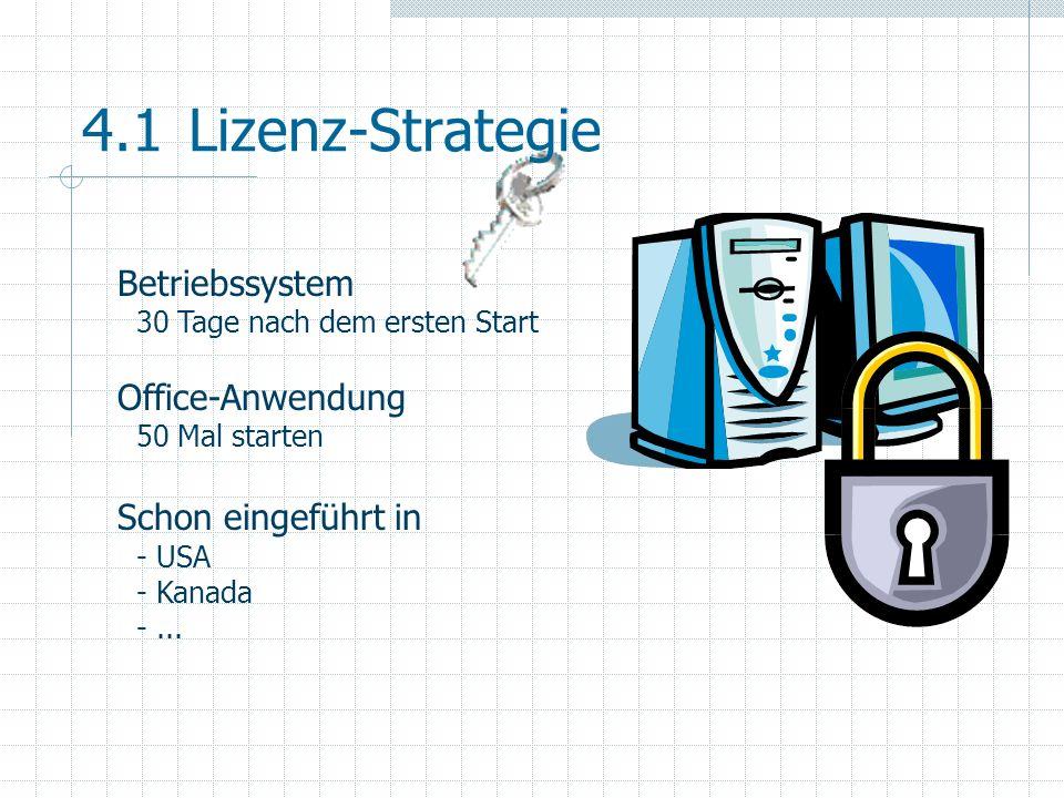 4.1 Lizenz-Strategie Betriebssystem Office-Anwendung