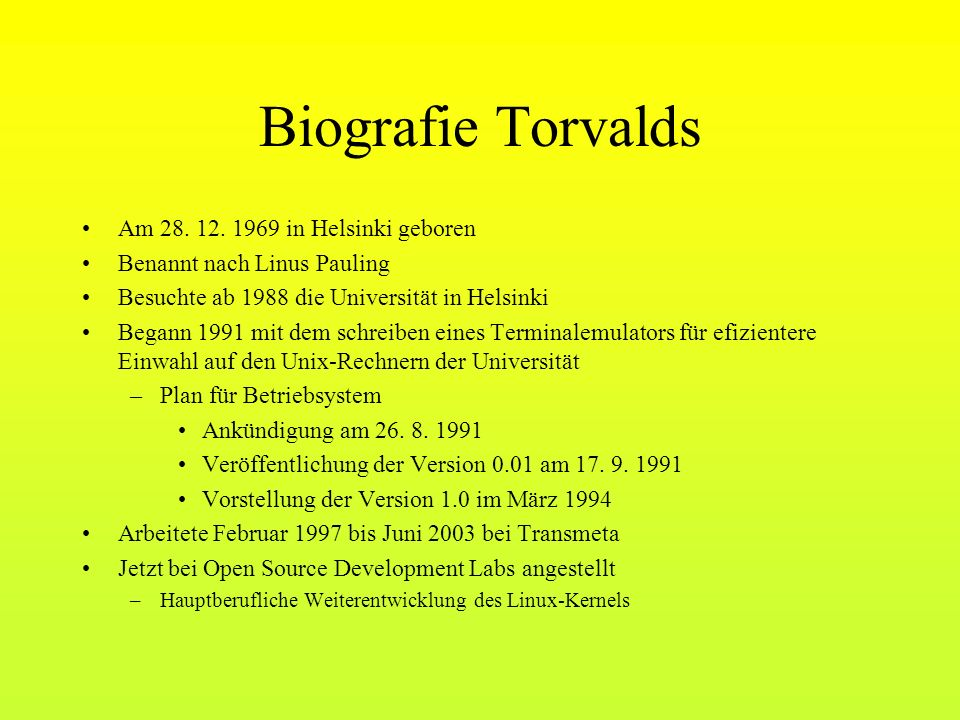 Biografie Torvalds Am 28. 12. 1969 in Helsinki geboren