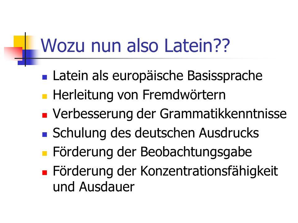 Wozu nun also Latein Latein als europäische Basissprache