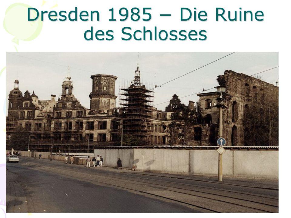 Dresden 1985 − Die Ruine des Schlosses