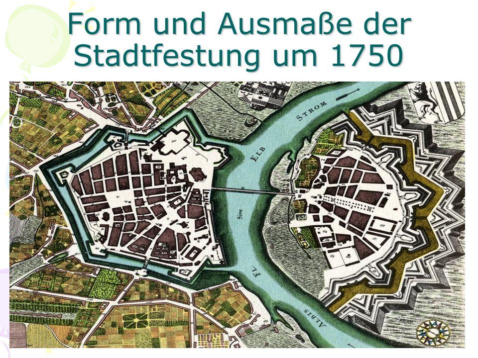 Form und Ausmaße der Stadtfestung um 1750