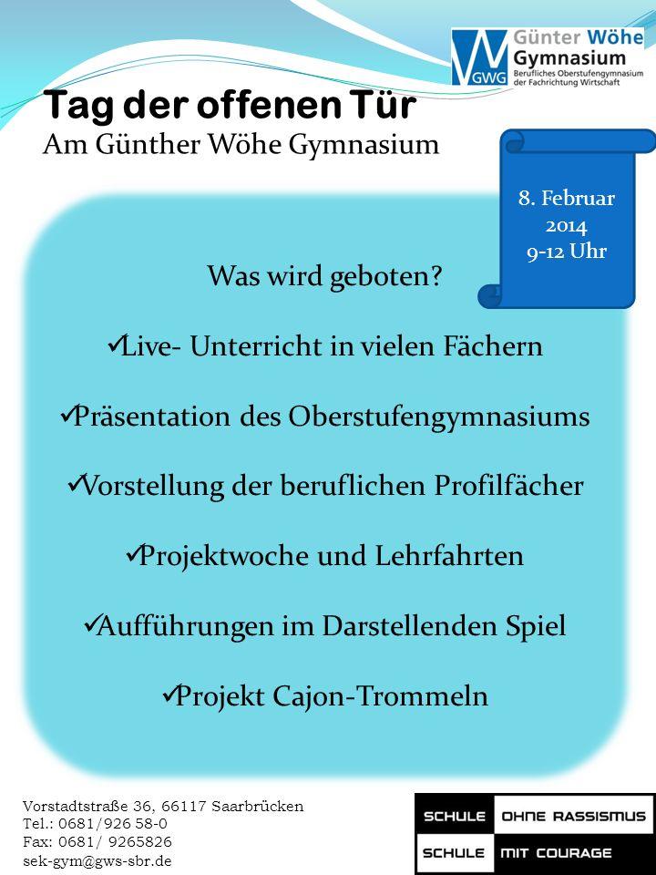 Tag der offenen Tür Am Günther Wöhe Gymnasium Was wird geboten
