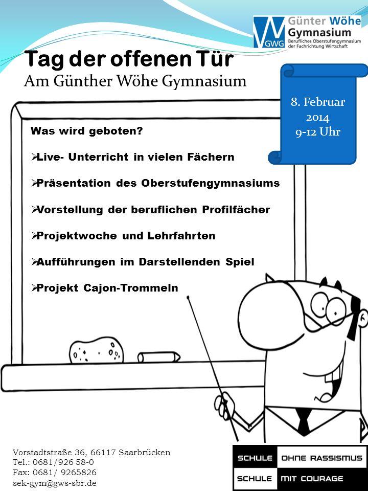 Tag der offenen Tür Am Günther Wöhe Gymnasium 8. Februar 2014 9-12 Uhr