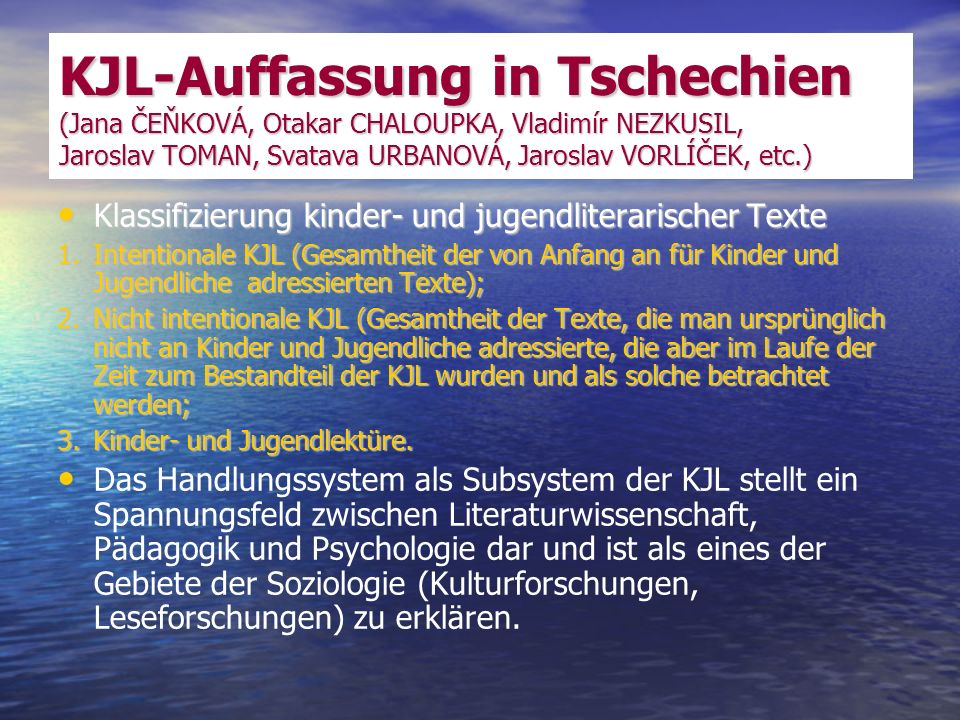 KJL-Auffassung in Tschechien (Jana ČEŇKOVÁ, Otakar CHALOUPKA, Vladimír NEZKUSIL, Jaroslav TOMAN, Svatava URBANOVÁ, Jaroslav VORLÍČEK, etc.)