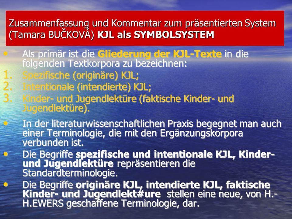 Zusammenfassung und Kommentar zum präsentierten System (Tamara BUČKOVÁ) KJL als SYMBOLSYSTEM