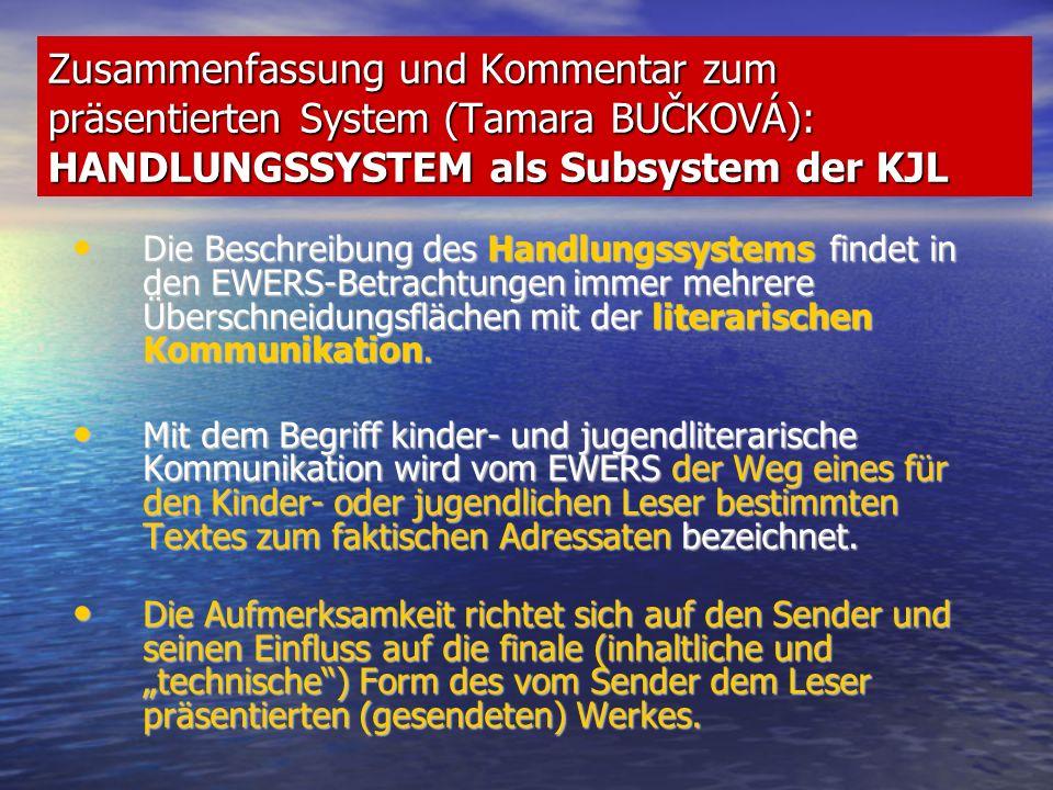 Zusammenfassung und Kommentar zum präsentierten System (Tamara BUČKOVÁ): HANDLUNGSSYSTEM als Subsystem der KJL