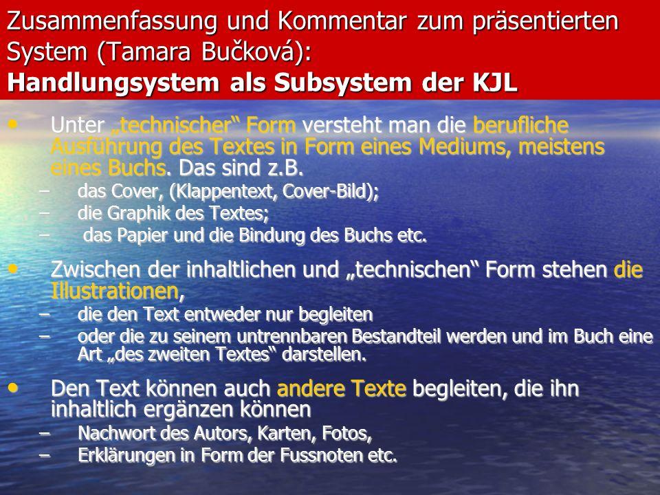 Zusammenfassung und Kommentar zum präsentierten System (Tamara Bučková): Handlungsystem als Subsystem der KJL