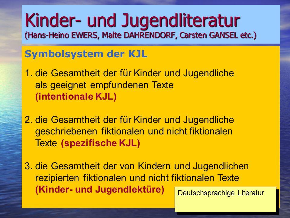 Kinder- und Jugendliteratur (Hans-Heino EWERS, Malte DAHRENDORF, Carsten GANSEL etc.)