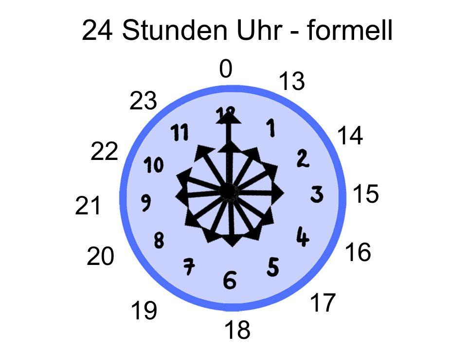 24 Stunden Uhr - formell 13 23 14 22 15 21 16 20 17 19 18