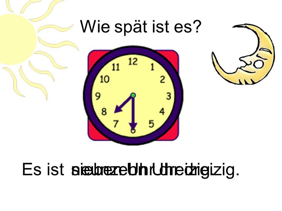 Wie spät ist es Es ist neunzehn Uhr dreizig. sieben Uhr dreizig.
