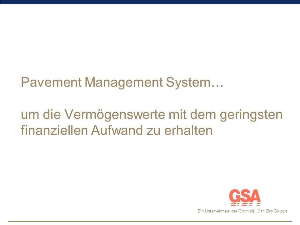 Pavement Management System… um die Vermögenswerte mit dem geringsten finanziellen Aufwand zu erhalten