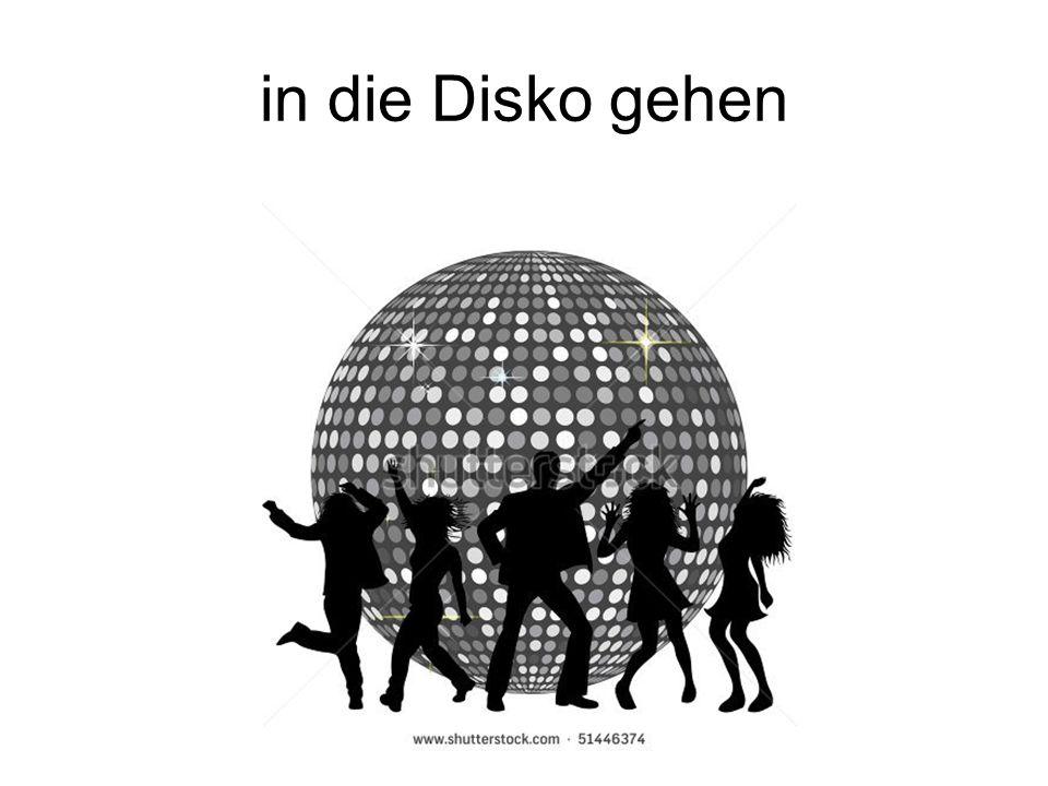 in die Disko gehen