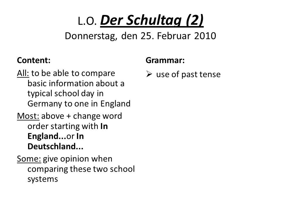 L.O. Der Schultag (2) Donnerstag, den 25. Februar 2010