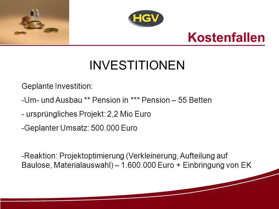 Kostenfallen INVESTITIONEN Geplante Investition: