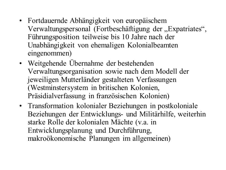 """Fortdauernde Abhängigkeit von europäischem Verwaltungspersonal (Fortbeschäftigung der """"Expatriates , Führungsposition teilweise bis 10 Jahre nach der Unabhängigkeit von ehemaligen Kolonialbeamten eingenommen)"""