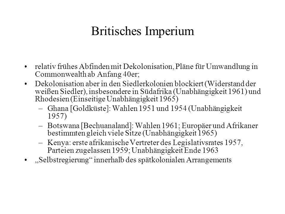 Britisches Imperium relativ frühes Abfinden mit Dekolonisation, Pläne für Umwandlung in Commonwealth ab Anfang 40er;