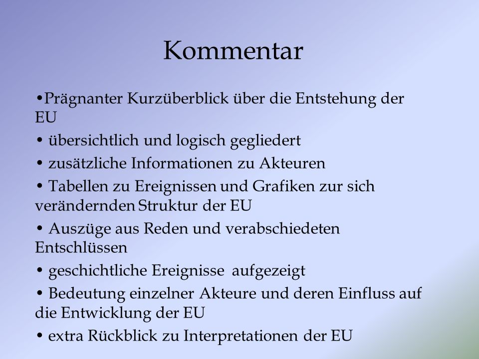 Kommentar Prägnanter Kurzüberblick über die Entstehung der EU