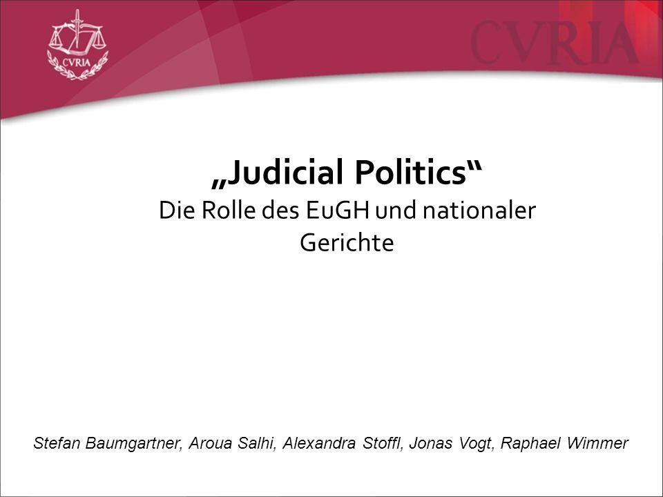"""""""Judicial Politics Die Rolle des EuGH und nationaler Gerichte"""