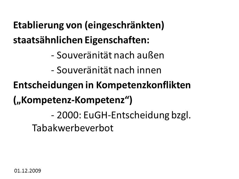 Etablierung von (eingeschränkten) staatsähnlichen Eigenschaften: