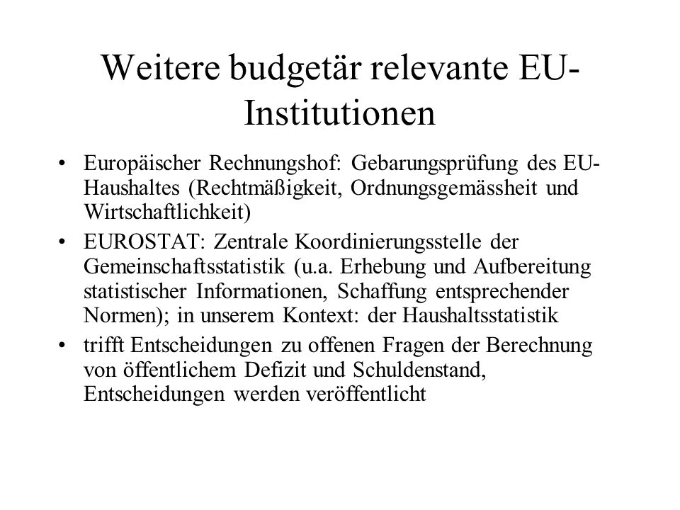 Weitere budgetär relevante EU-Institutionen