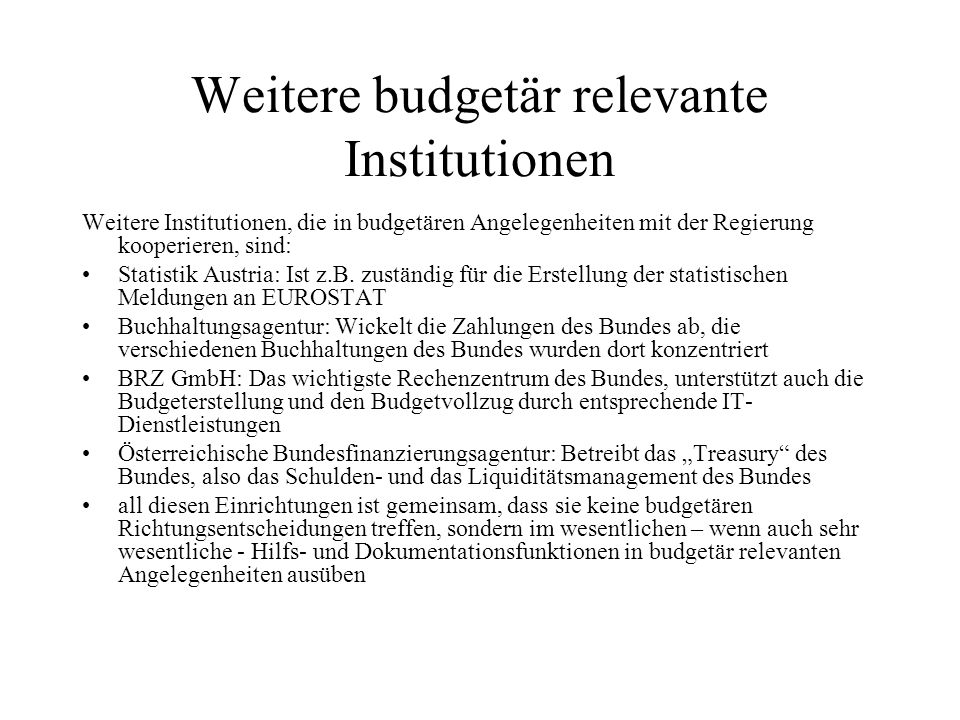Weitere budgetär relevante Institutionen
