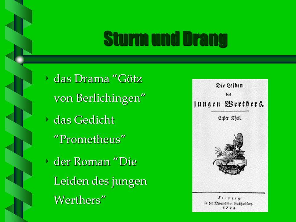 Sturm und Drang das Drama Götz von Berlichingen