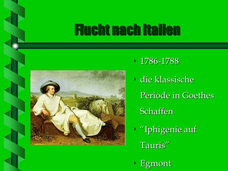Flucht nach Italien 1786-1788. die klassische Periode in Goethes Schaffen. Iphigenie auf Tauris