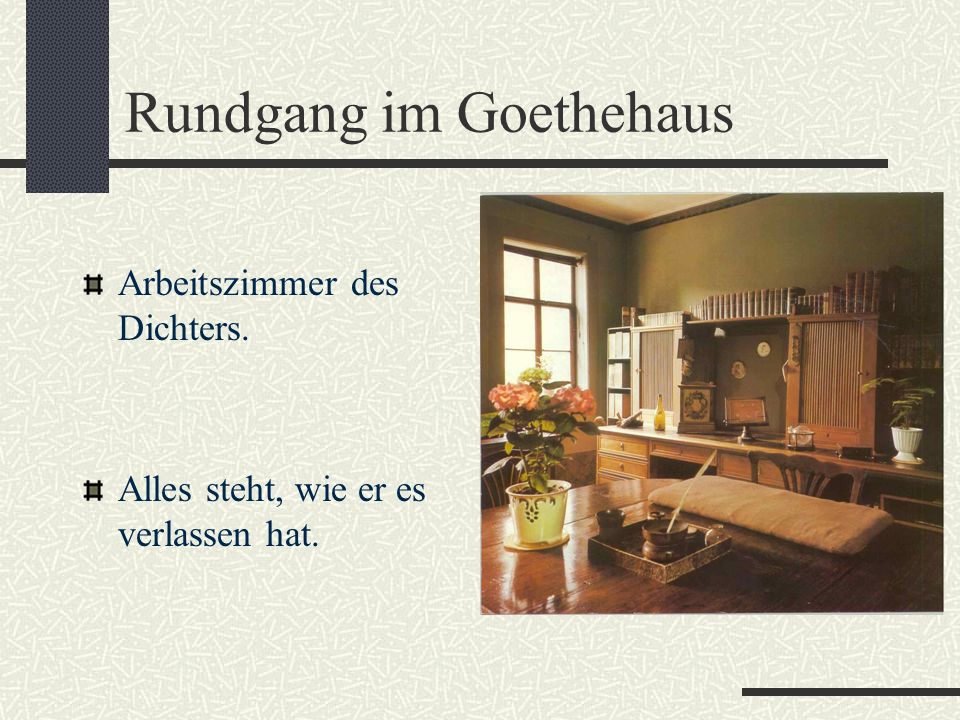 Rundgang im Goethehaus