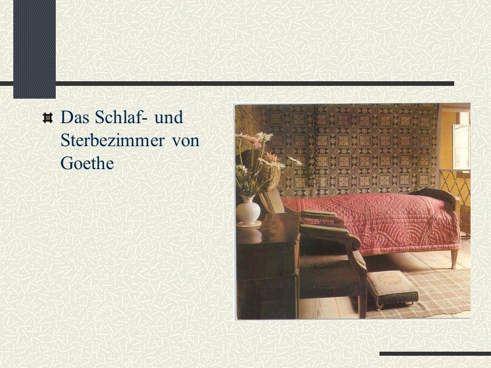 Das Schlaf- und Sterbezimmer von Goethe