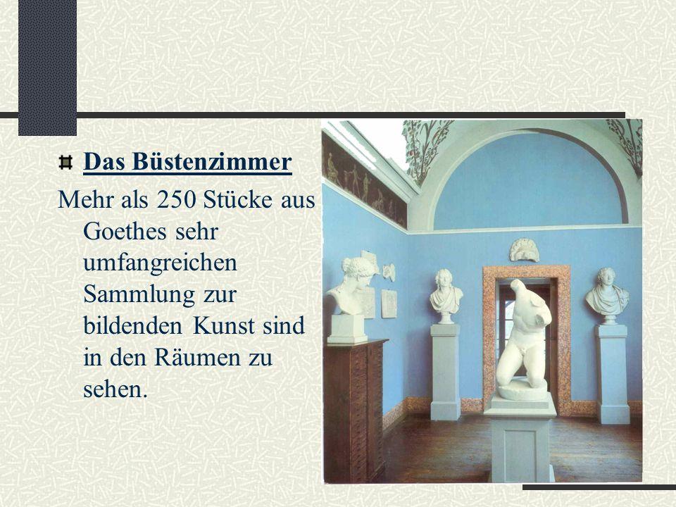 Das Büstenzimmer Mehr als 250 Stücke aus Goethes sehr umfangreichen Sammlung zur bildenden Kunst sind in den Räumen zu sehen.
