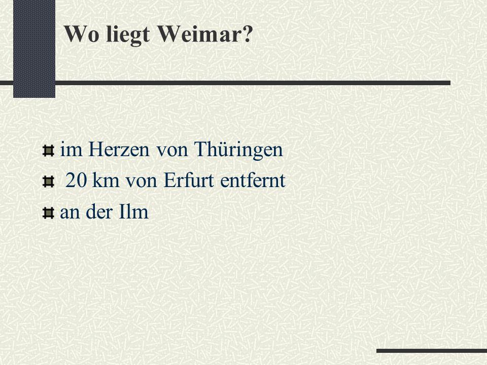 Wo liegt Weimar im Herzen von Thüringen 20 km von Erfurt entfernt