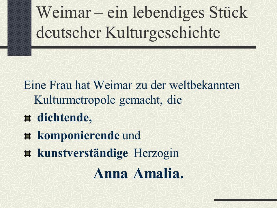 Weimar – ein lebendiges Stück deutscher Kulturgeschichte