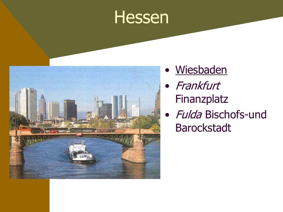 Hessen Wiesbaden Frankfurt Finanzplatz Fulda Bischofs-und Barockstadt