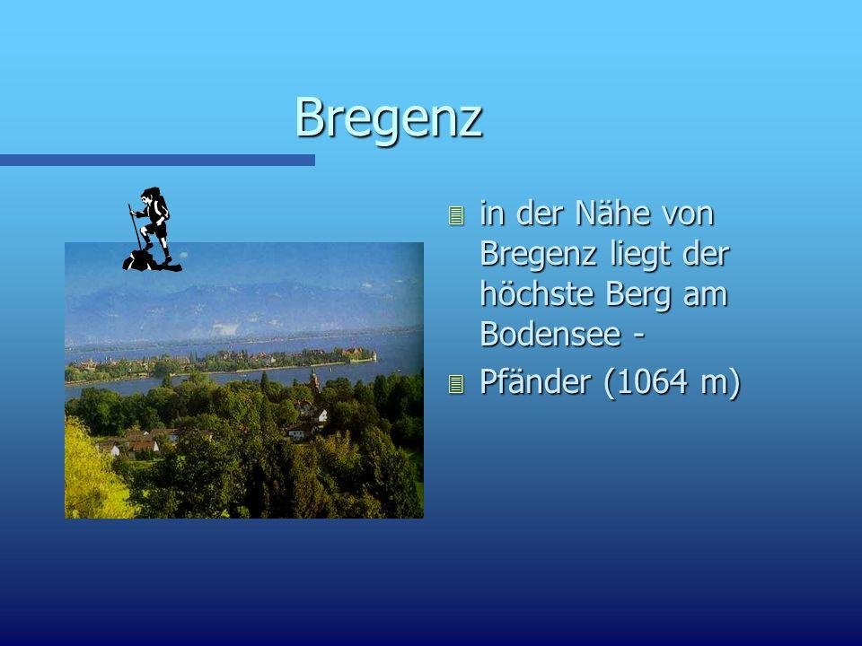 Bregenz in der Nähe von Bregenz liegt der höchste Berg am Bodensee -
