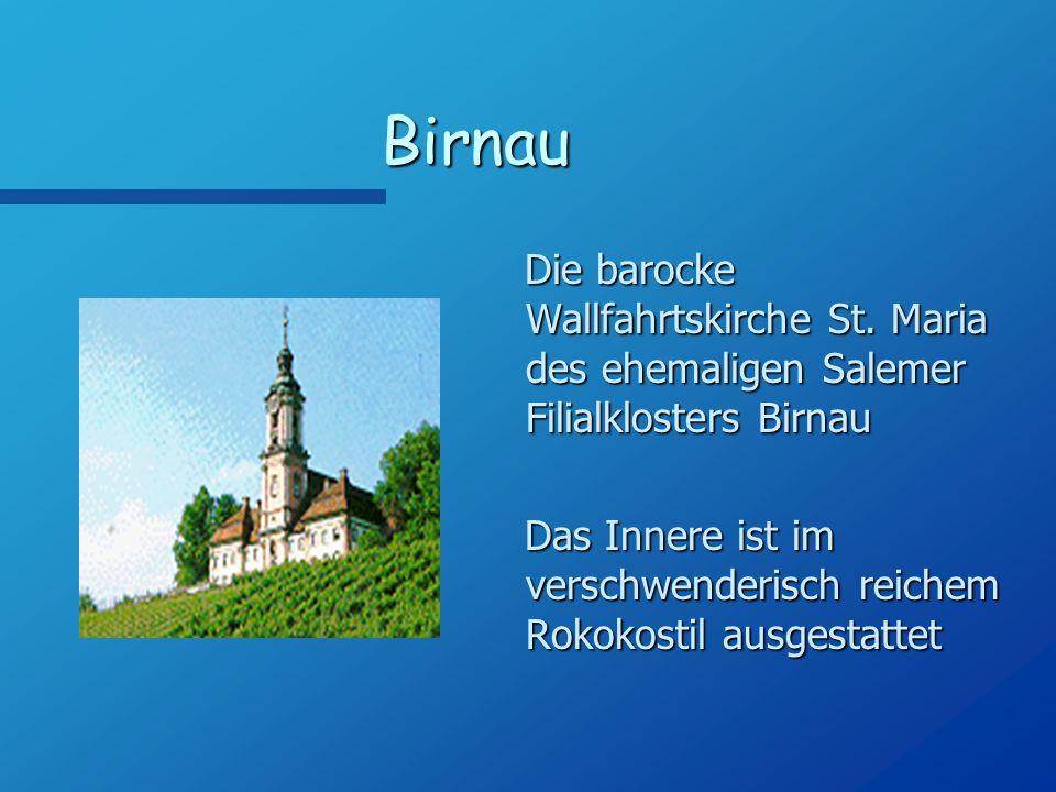 Birnau Die barocke Wallfahrtskirche St. Maria des ehemaligen Salemer Filialklosters Birnau.