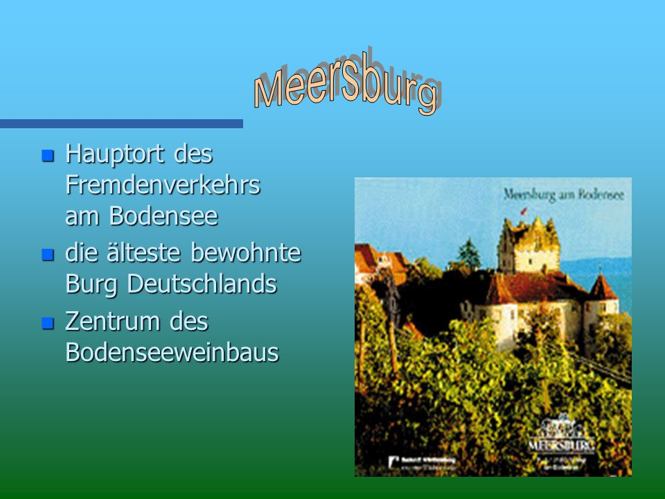 Meersburg Hauptort des Fremdenverkehrs am Bodensee