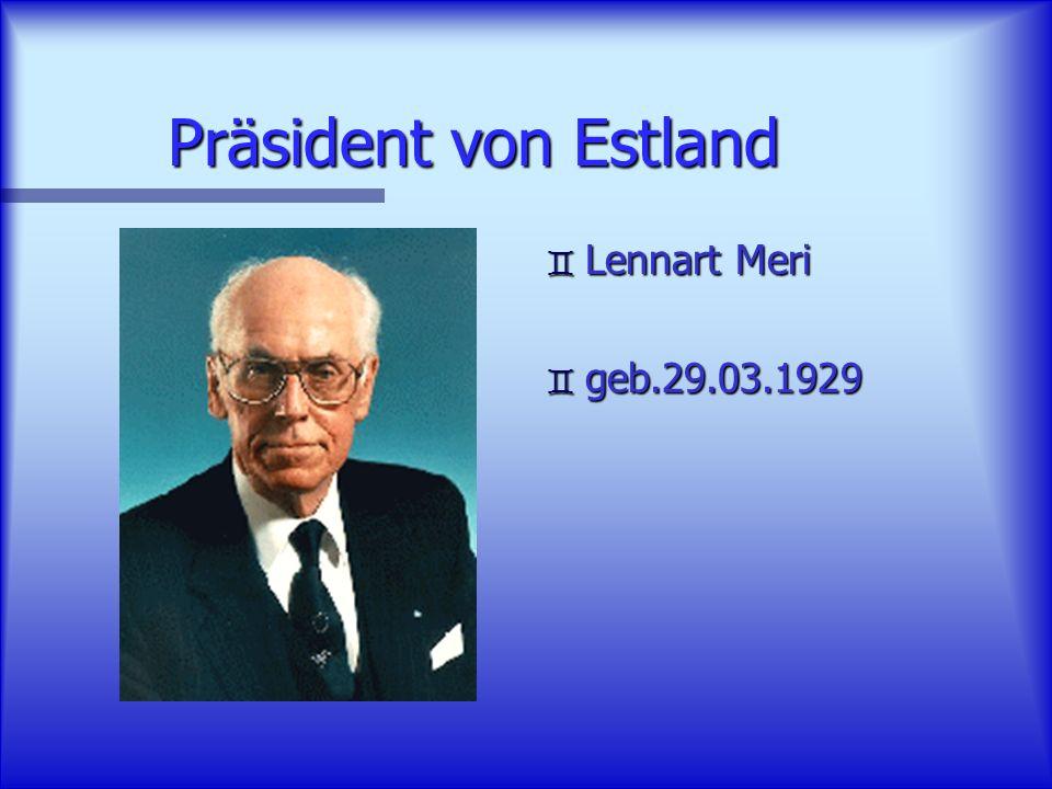 Präsident von Estland Lennart Meri geb.29.03.1929