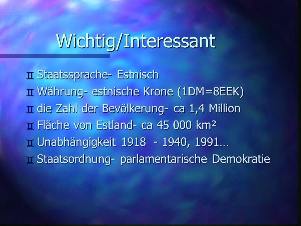Wichtig/Interessant Staatssprache- Estnisch