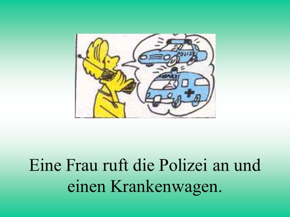 Eine Frau ruft die Polizei an und einen Krankenwagen.