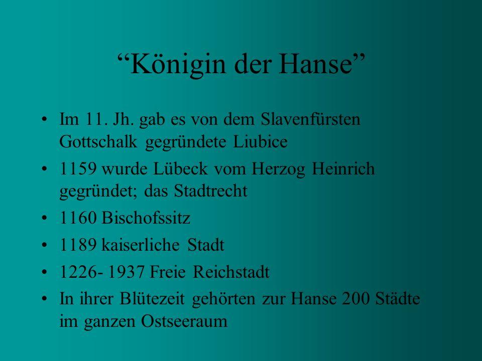 Königin der Hanse Im 11. Jh. gab es von dem Slavenfürsten Gottschalk gegründete Liubice.