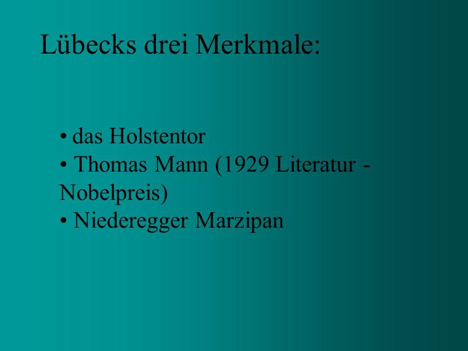 Lübecks drei Merkmale: