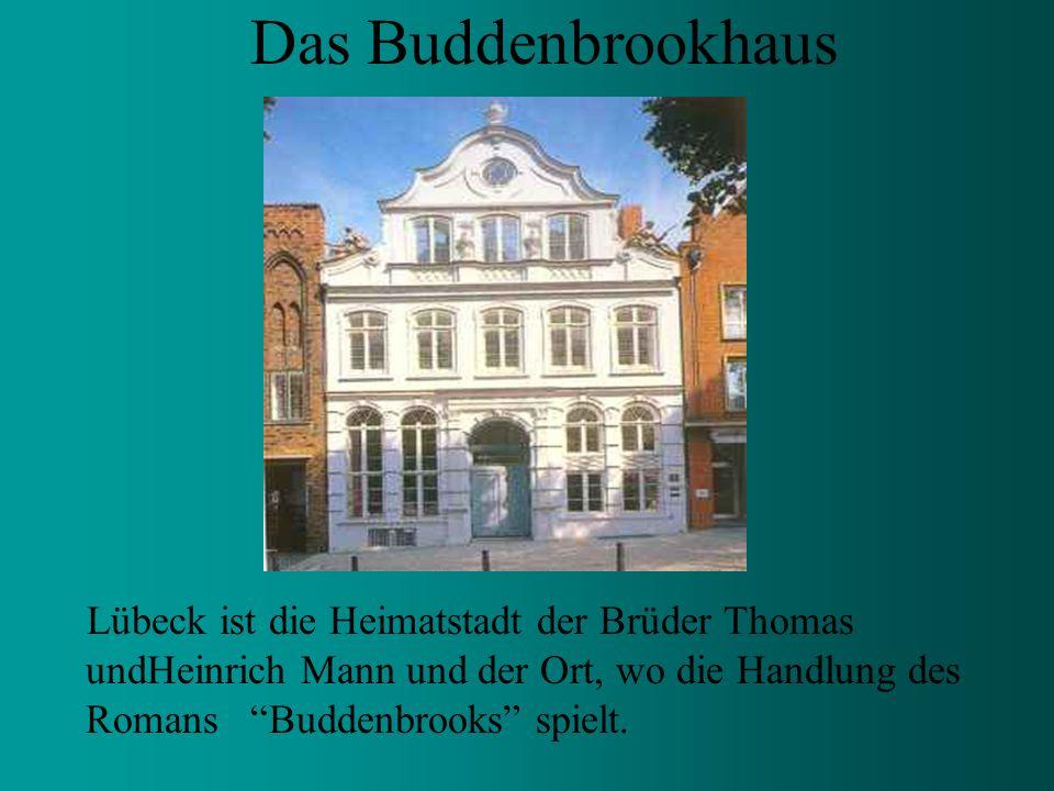 Das Buddenbrookhaus Lübeck ist die Heimatstadt der Brüder Thomas undHeinrich Mann und der Ort, wo die Handlung des Romans Buddenbrooks spielt.