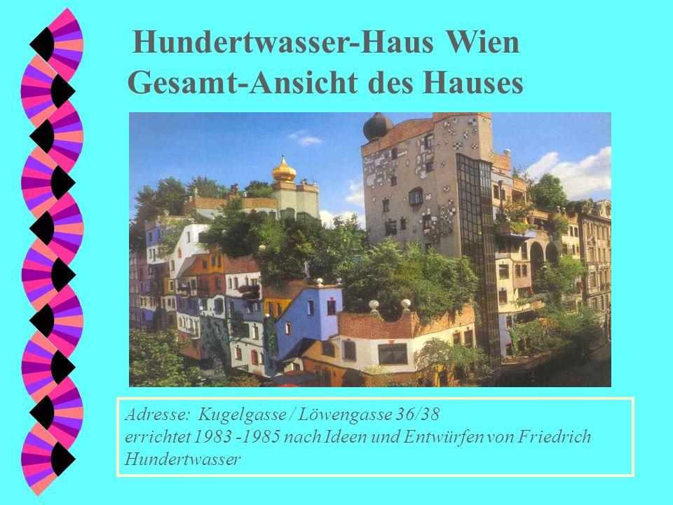 Hundertwasser-Haus Wien Gesamt-Ansicht des Hauses