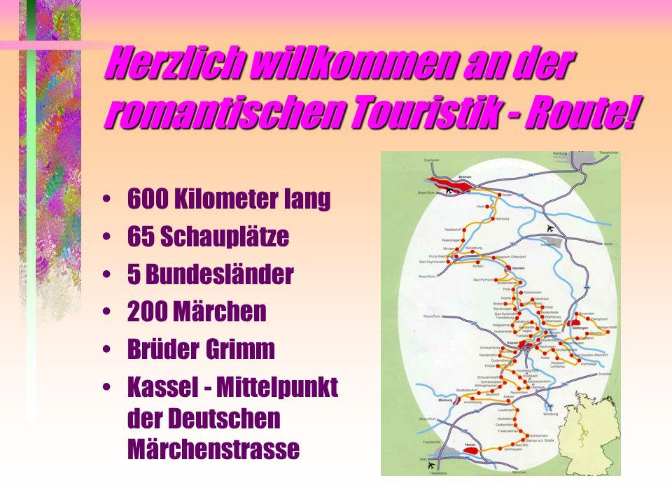 Herzlich willkommen an der romantischen Touristik - Route!